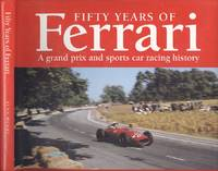 image of Fifty Years of Ferrari: A Grand Prix and Sports Car Racing History