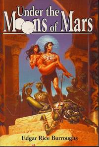 image of Under the Moons of Mars: A Princess of Mars, The Gods of Mars,_The Warlord of Mars