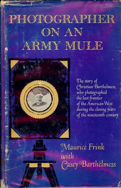 1966. BARTHELMESS, Casey. . PHOTOGRAPHER ON AN ARMY MULE. Norman: University of Oklahoma Press, . Sm...
