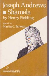 joseph andrews and shamela by henry fielding essay View this research paper on joseph andrews the protagonists of henry fielding's novels would appear to be marked by their extreme social mobility shamela will.