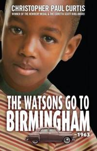 The Watsons Go To Birmingham - 1963 by  Christopher Paul Curtis - Paperback - 2018 - from ThriftBooks (SKU: G1432850318I4N00)