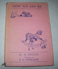 Now We Are Six by A.A. Milne - Hardcover - 1942 - from Easy Chair Books (SKU: 171732)