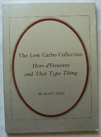 The Low Carbo Collection Hors d'Oeuvres and That Type Thing by Sams, Mary by Sams, Mary