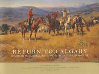 Return to Calgary--Charles M. Russell and the 1919 Victory Stampede