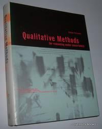 QUALITATIVE METHODS FOR REASONING UNDER UNCERTAINTY