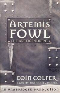 Artemis Fowl: The Arctic Incident [Unabridged].