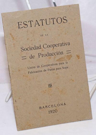 Barcelona: Union de Cooperativas para la Fabricacion de Pastas para Sopa, 1920. 15p., stapled wraps,...