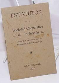 Estatutos de la Sociedad Cooperativa de Produccion. Union de Cooperativas para la Fabricacion de Pastas para Sopa