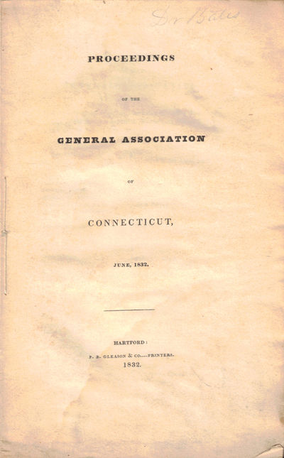 Hartford: F.B. Gleason and Company, 1832. Paperback. Very good. 23pp; 4, pp. Light tidemark to botto...