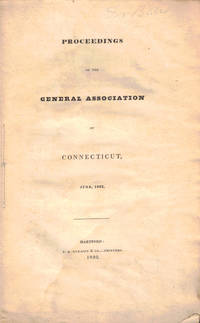 Proceedings  of the General Association of Connecticut June, 1832