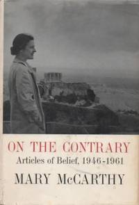 On the Contrary: Articles of Belief, 1946-1961