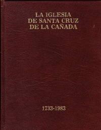 La Iglesia De Santa Cruz De La Canada 1733-1983
