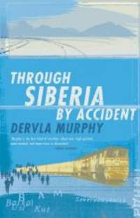image of Through Siberia by Accident : A Small Slice of Autobiography