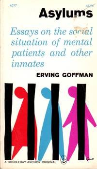 image of Asylums: Essays on the Social Situation of Mental Patients and Other Inmates