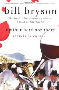 image of Neither Here Nor There:: Travels in Europe