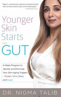 Younger Skin Starts in the Gut : 4-Week Program to Identify and Eliminate Your Skin-Aging...