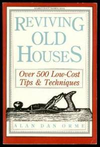REVIVING OLD HOUSES - Over 500 Low-Cost Tips and Techniques