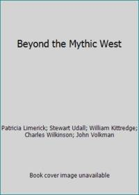 Beyond the Mythic West