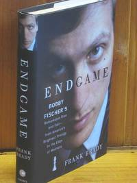 Endgame: Bobby Fischer's Remarkable Rise and Fall - from America's Brightest Prodigy to the Edge of Madness by Frank Brady - Hardcover - 2011 - from Shiny Owl Books and Biblio.com