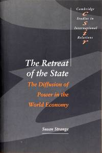 image of The Retreat of the State: the Diffusion of Power In the World Economy (Cambridge Studies In International Relations)