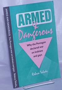 Armed & Dangerous; why the Pentagon declared war on lesbians and gays