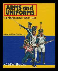 The Napoleonic Wars / Liliane and Fred Funcken. Part 1: The French, British, Prussian and Spanish...