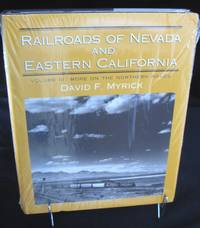Railroads of Nevada and Eastern California, Volume Three