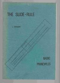 The Slide-Rule Basic Principles