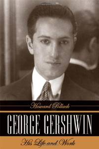 image of George Gershwin: His Life and Work