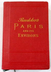 Paris and Environs, with Routes from London to Paris : Handbook for Travellers
