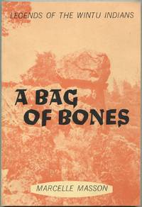A Bag of Bones: The Wintu Myths of a Trinity River Indian