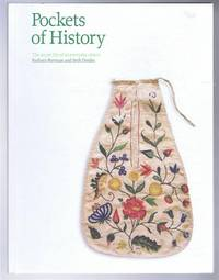 Pockets of History, The secret life of an everyday object by Barbara Burman and Seth Denbo - 2006