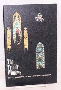 The Trinity windows: Trinity Episcopal Church San Jose, California