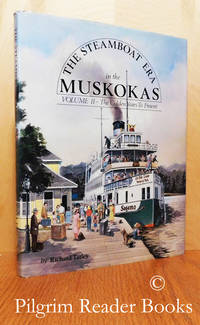 image of The Steamboat Era in the Muskokas. Volume II (2), The Golden Years to  Present. (A History of Steam Navigation in the Districts of Muskoka and  Parry Sound, 1906 to Present).