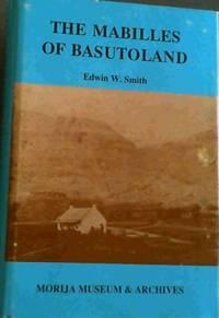 MABILLES OF BASUTOLAND (THE) : FACSIMILE REPRINT OF THE 1939 EDITION