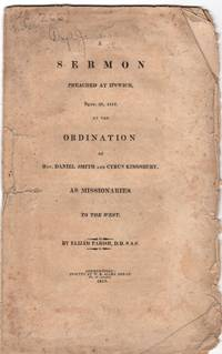 A sermon preached at Ipswich, Sept. 29, 1815, at the ordination of Rev. Daniel Smith and Cyrus Kingsbury, as missionaries to the West