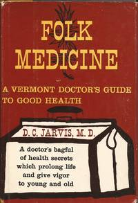 image of Folk Medicine; A Vermont Doctor's Guide to Good Health