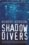 image of Shadow Divers:  How Two Men Discovered Hitler's Lost Sub and Solved One of the Last Mysteries of World War II