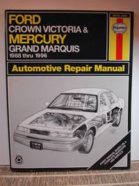 Ford Crown Victoria & Mercury Grand Marquis Automotive Repair Manual   Models Covered : Ford Crown Victoria and Mercury Grand Marquis 1988  Through 1996