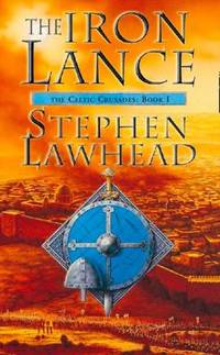 image of The Iron Lance (Celtic Crusades, Book 1)