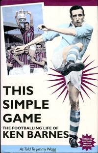 image of This Simple Game : The Footballing Life of Ken Barnes