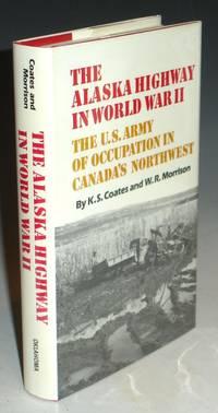 Alaska Highway in World War II, the U. S. Army of Occupation in Canada's Northwest