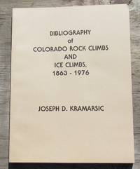 Bibliography Of Colorado Rock Climbs And Ice Climbs, 1863-1976 -- FIRST EDITION
