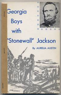 """Georgia Boys with """"Stonewall"""" Jackson: James Thomas Thompson and the Walton Infantry"""