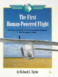 image of The First Human Powered Flight : The Story of Paul B. MacReady