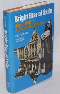Bright Star of Exile: Jacob Adler and the Yiddish theatre