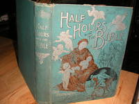 Half Hours with the Bible - Old Testament by N/A - 1897
