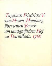 Tagebuch Friedrichs V. von Hessen-Homburg über seinen Besuch am  landgräflichen Hof zu...