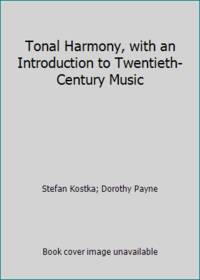 Tonal Harmony  with an Introduction to Twentieth Century Music