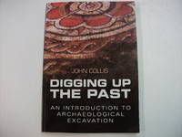 DIGGING UP THE PAST : An Introduction to Archaeological Excavation